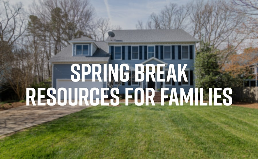 Spring Break Resources for Families